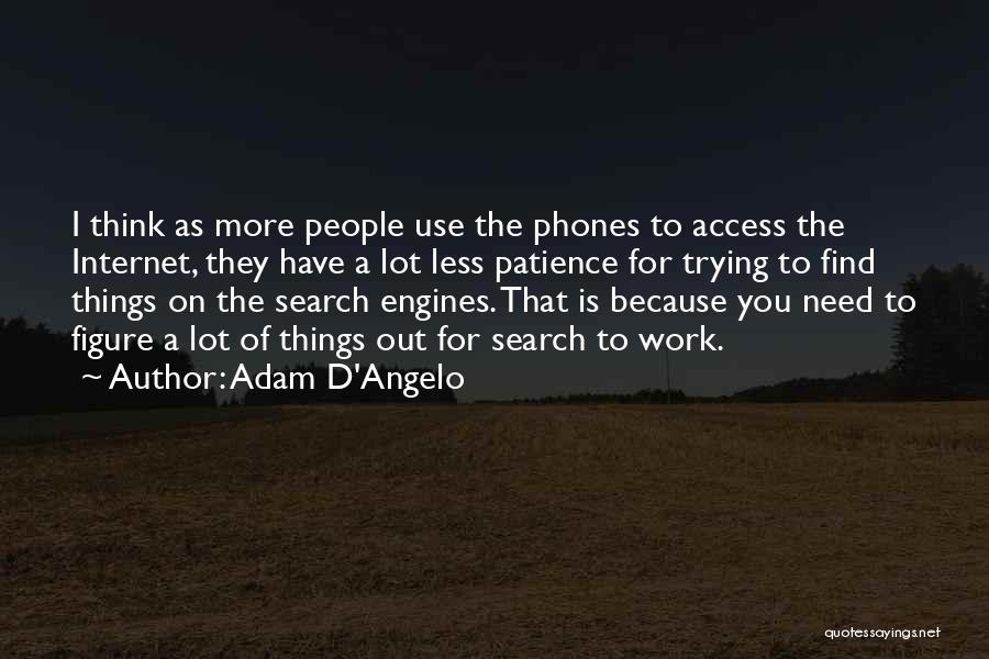 Phones Quotes By Adam D'Angelo