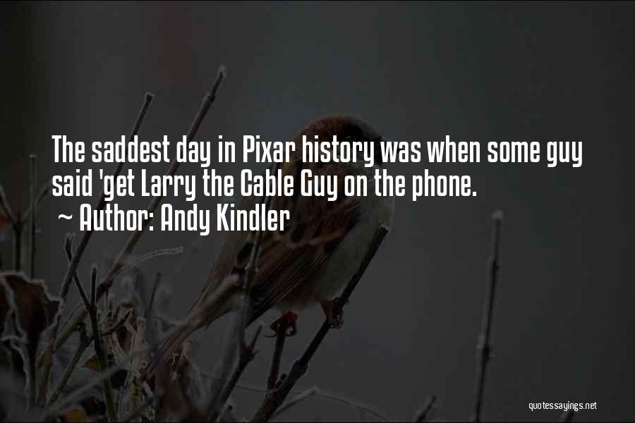 Phones Quotes By Andy Kindler