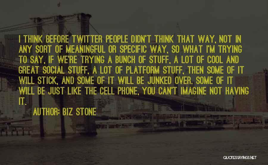 Phones Quotes By Biz Stone