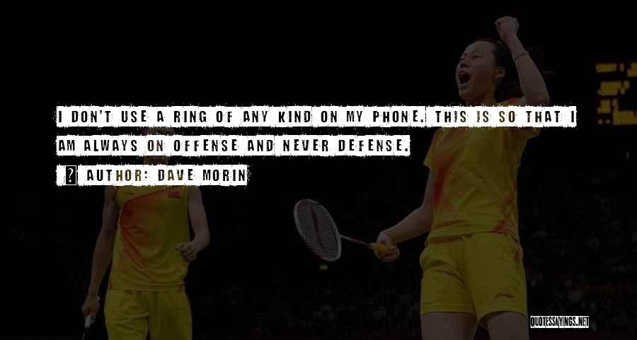 Phones Quotes By Dave Morin