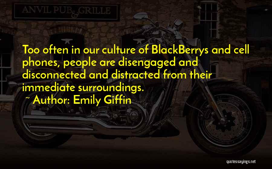 Phones Quotes By Emily Giffin