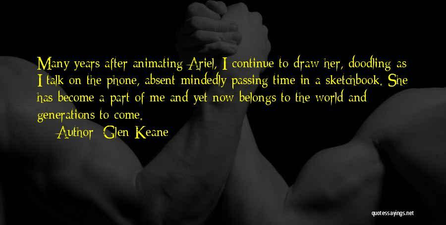 Phones Quotes By Glen Keane