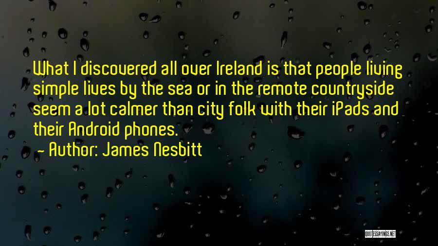 Phones Quotes By James Nesbitt