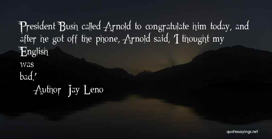 Phones Quotes By Jay Leno