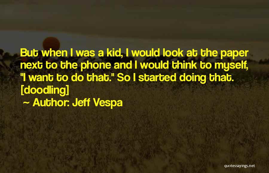 Phones Quotes By Jeff Vespa