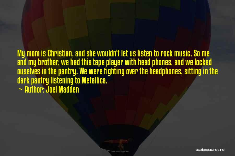 Phones Quotes By Joel Madden