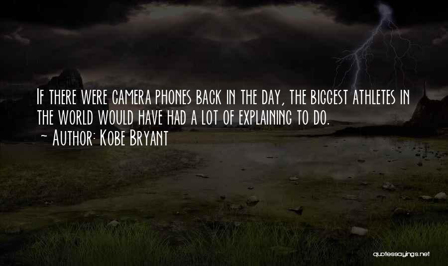Phones Quotes By Kobe Bryant