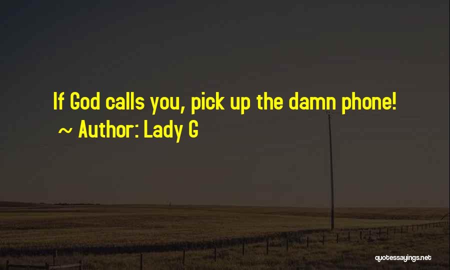 Phones Quotes By Lady G