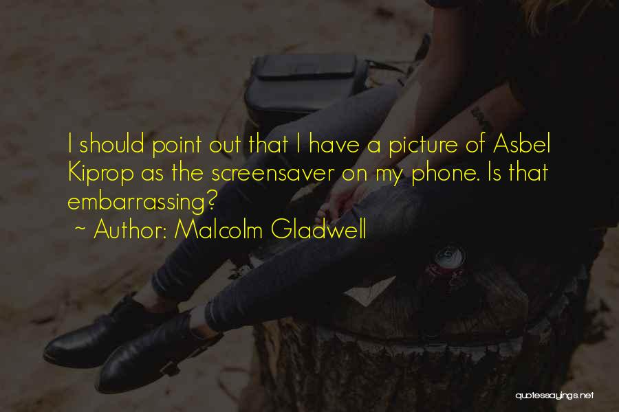 Phones Quotes By Malcolm Gladwell