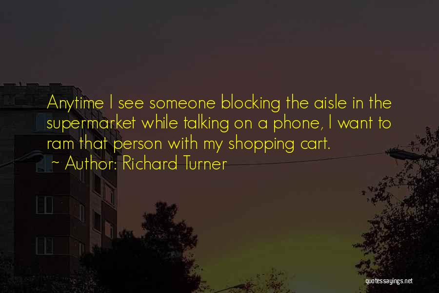 Phones Quotes By Richard Turner