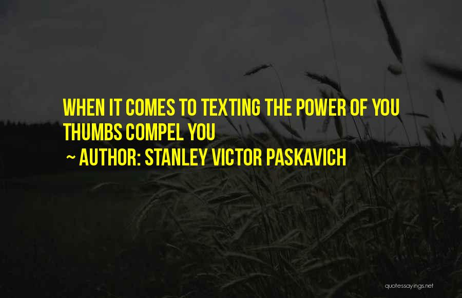 Phones Quotes By Stanley Victor Paskavich