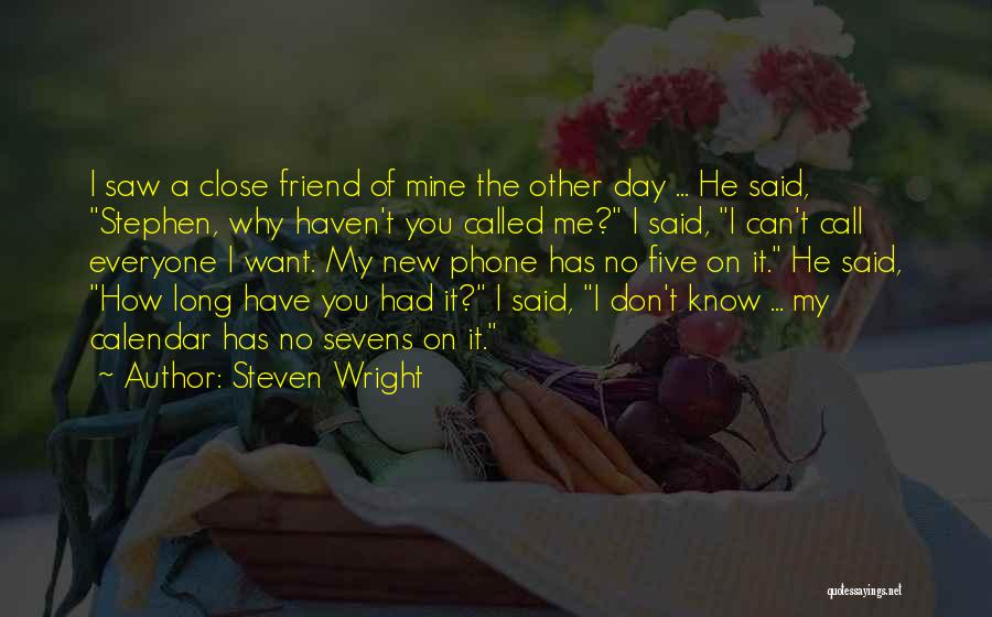 Phones Quotes By Steven Wright