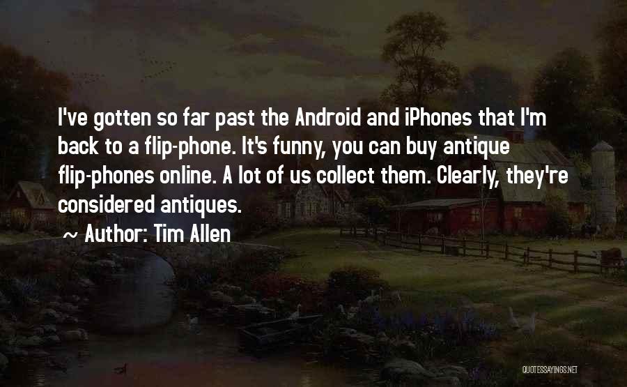 Phones Quotes By Tim Allen