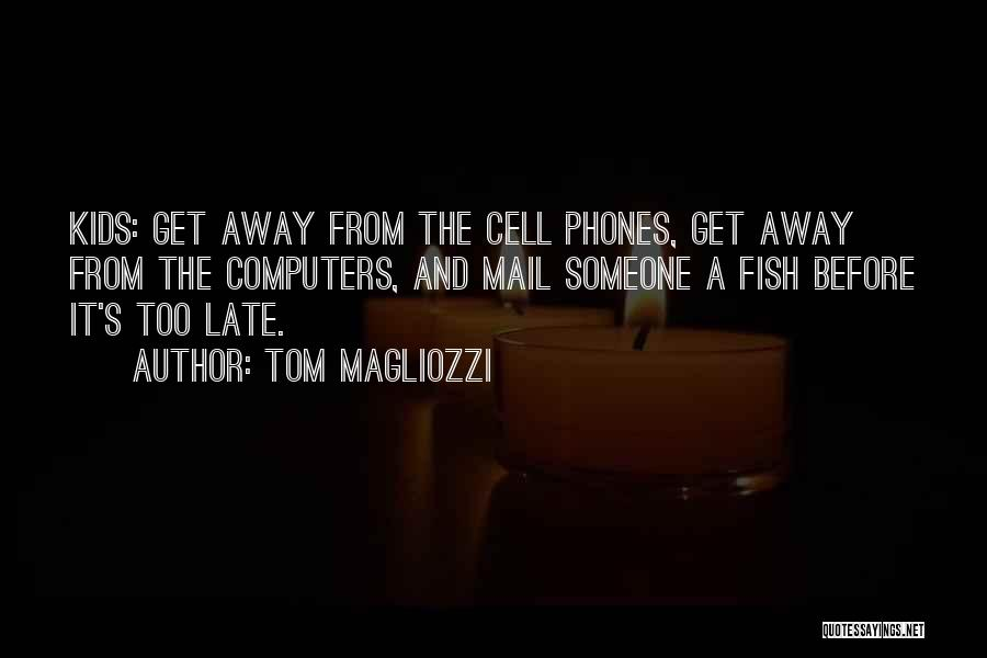 Phones Quotes By Tom Magliozzi