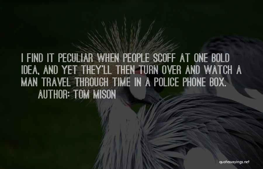 Phones Quotes By Tom Mison
