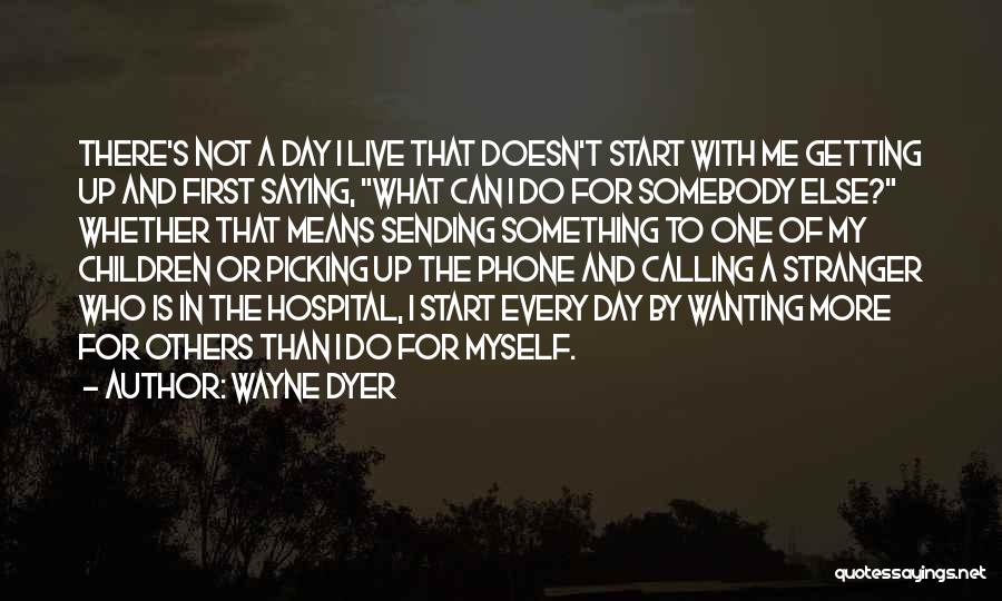Phones Quotes By Wayne Dyer