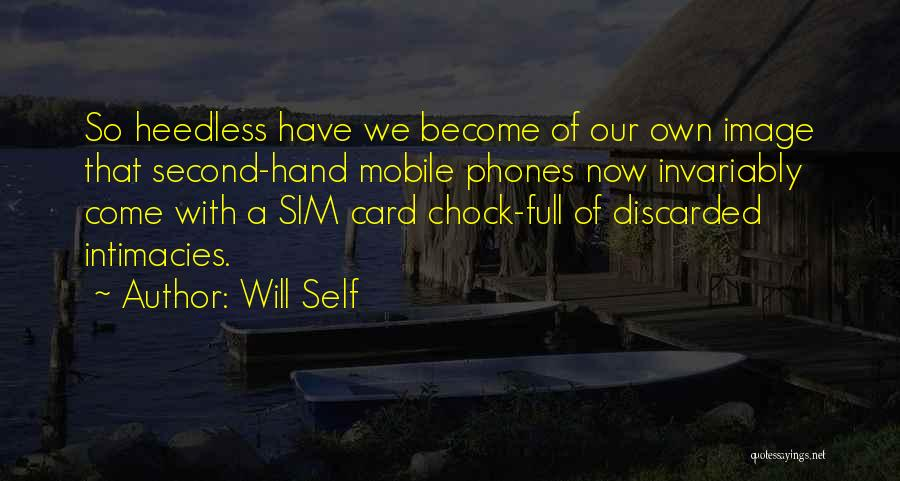 Phones Quotes By Will Self