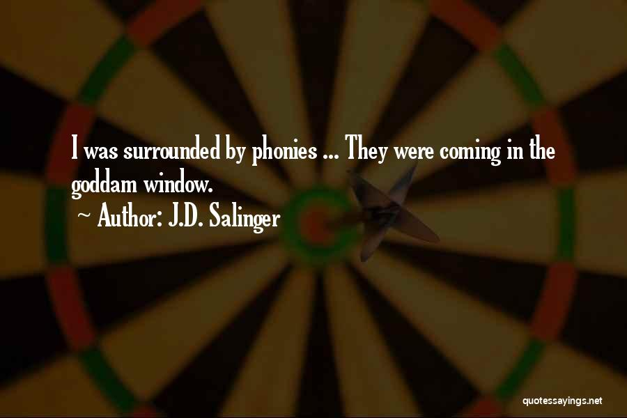 Phonies In Catcher In The Rye Quotes By J.D. Salinger
