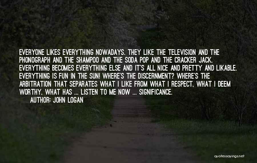 Phonograph Quotes By John Logan