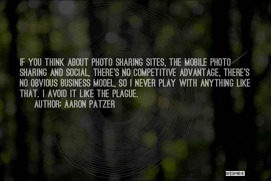 Photo Sharing Quotes By Aaron Patzer