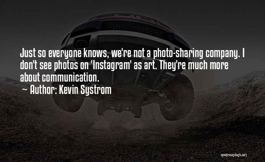 Photo Sharing Quotes By Kevin Systrom