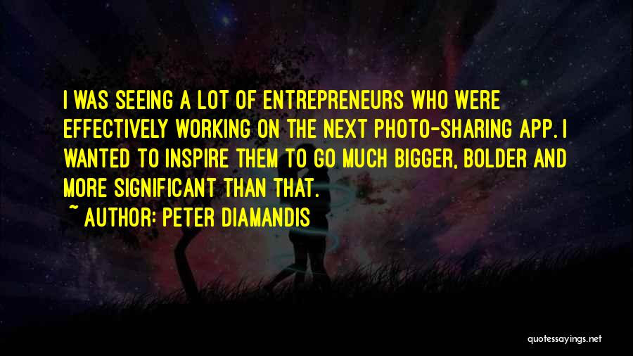 Photo Sharing Quotes By Peter Diamandis