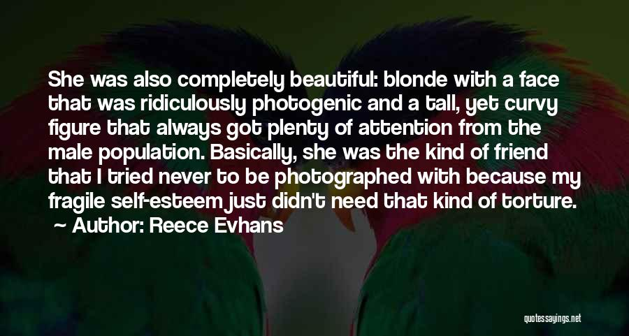 Photogenic Friend Quotes By Reece Evhans