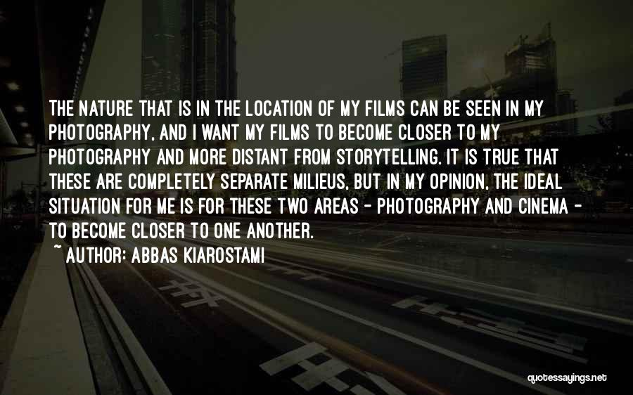 Photography Storytelling Quotes By Abbas Kiarostami