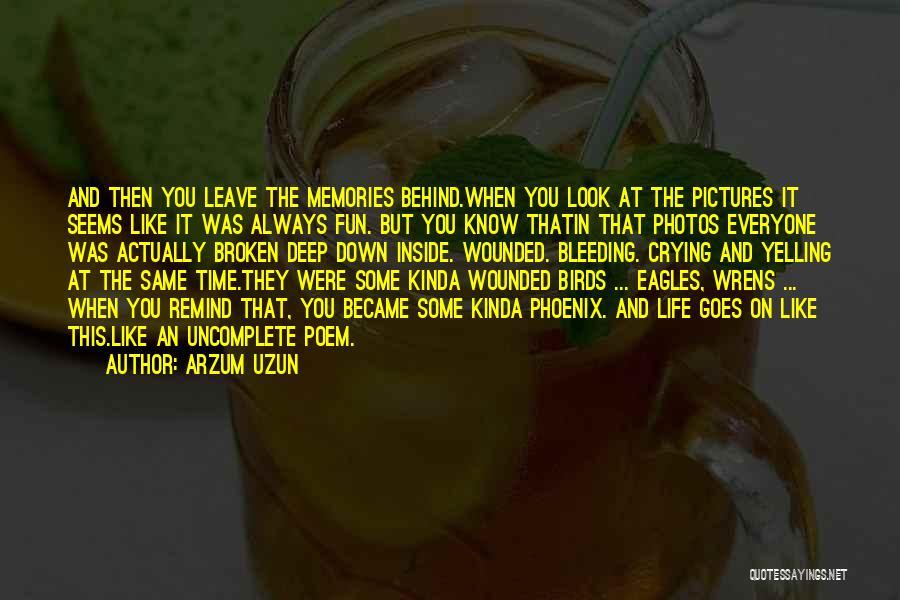 Photos And Life Quotes By Arzum Uzun