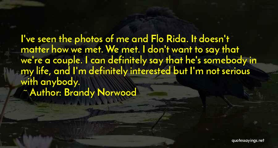 Photos And Life Quotes By Brandy Norwood