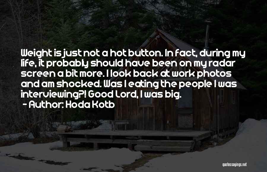 Photos And Life Quotes By Hoda Kotb