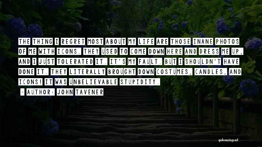 Photos And Life Quotes By John Tavener