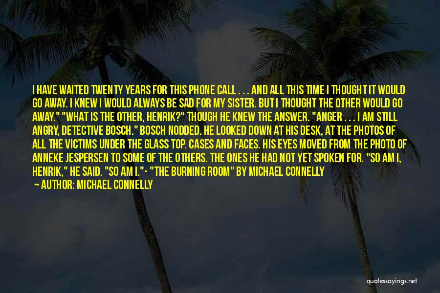 Photos And Life Quotes By Michael Connelly