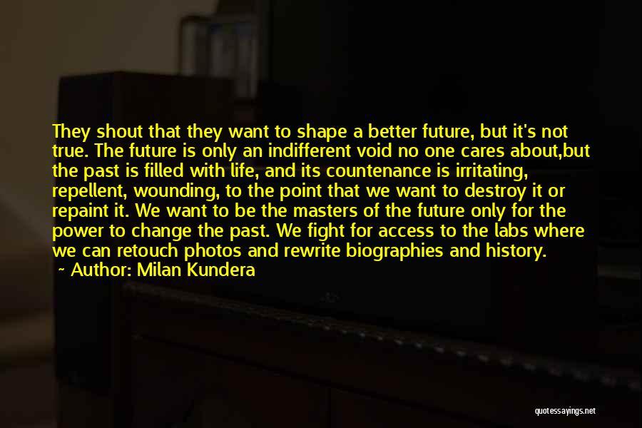 Photos And Life Quotes By Milan Kundera