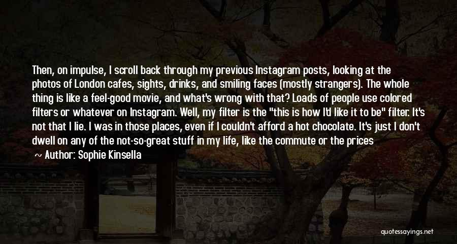 Photos And Life Quotes By Sophie Kinsella