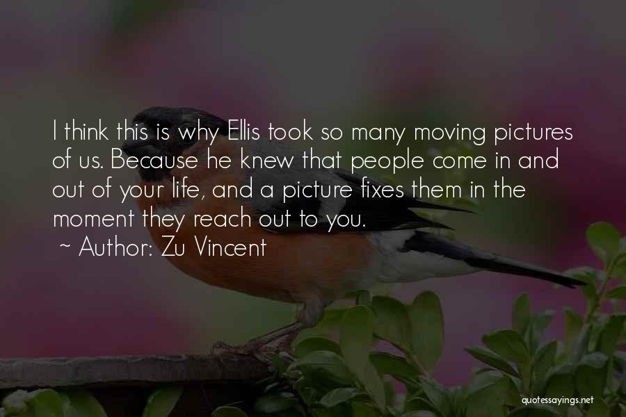 Photos And Life Quotes By Zu Vincent
