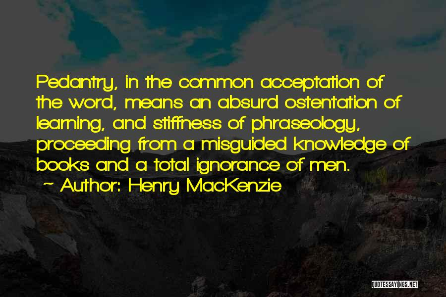 Phraseology Quotes By Henry MacKenzie
