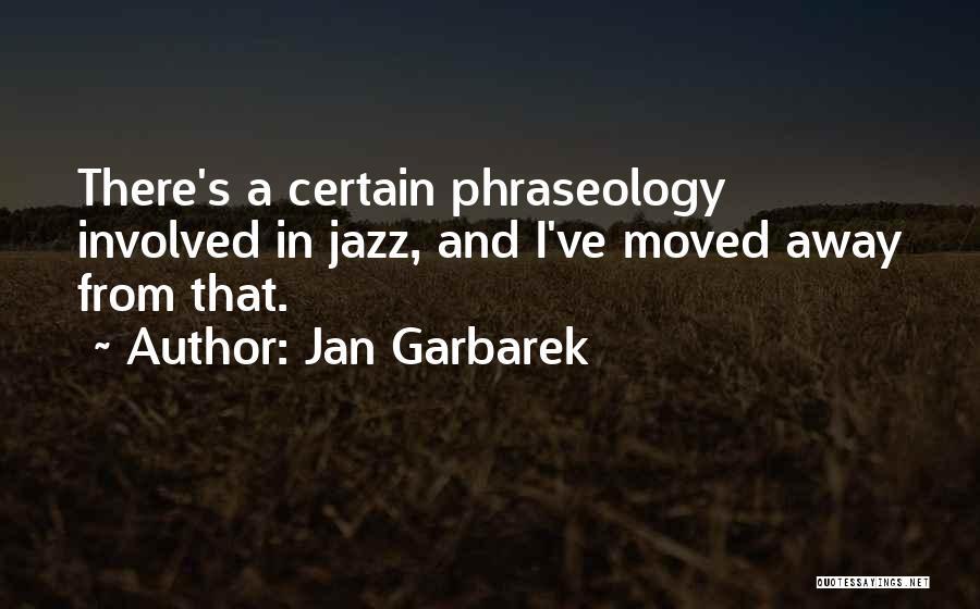 Phraseology Quotes By Jan Garbarek