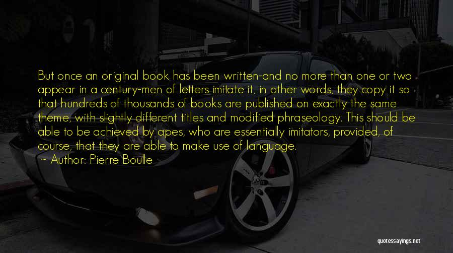 Phraseology Quotes By Pierre Boulle