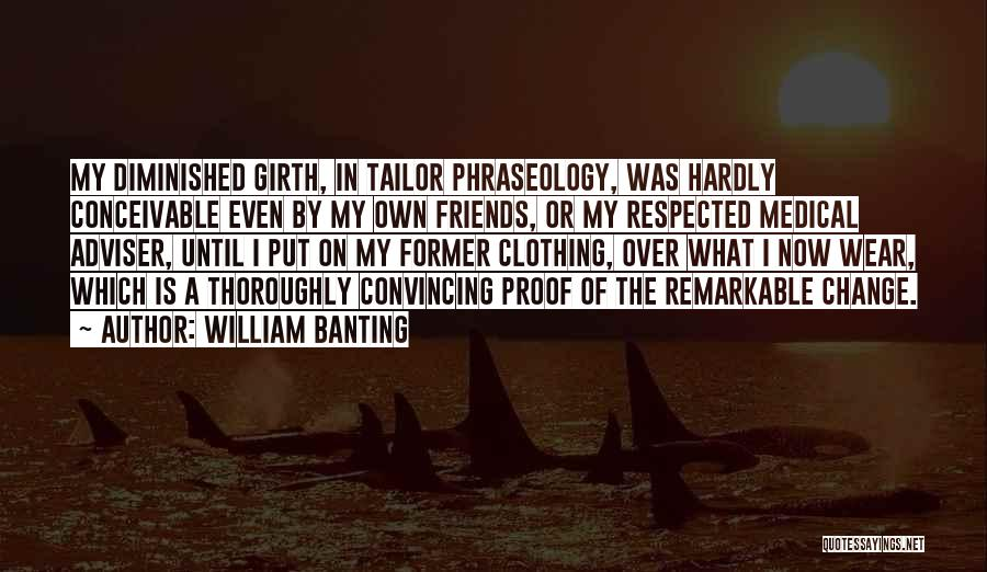 Phraseology Quotes By William Banting