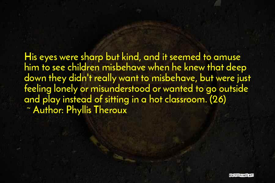 Phyllis Theroux Quotes 1049132