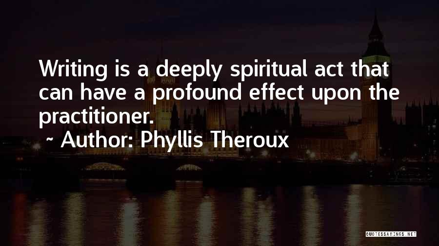 Phyllis Theroux Quotes 1542297