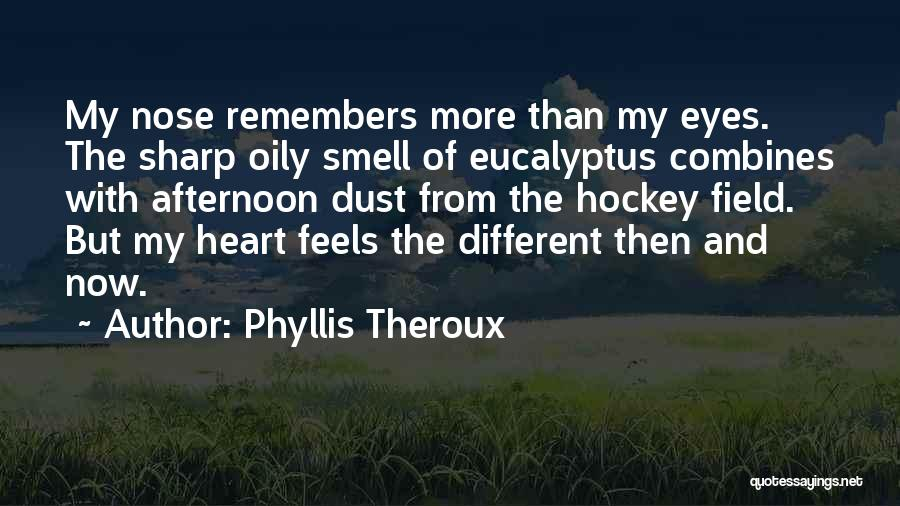 Phyllis Theroux Quotes 1698165