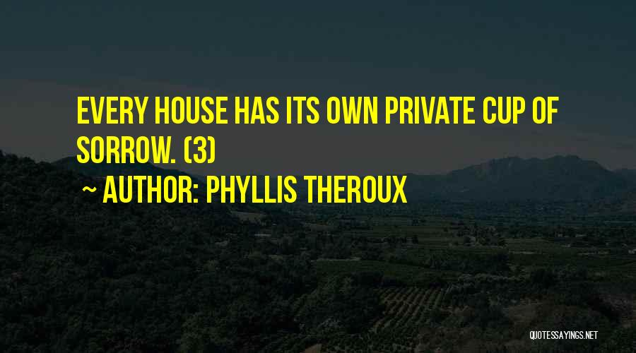 Phyllis Theroux Quotes 1768210
