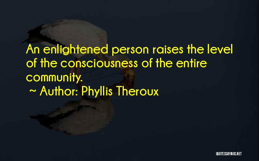 Phyllis Theroux Quotes 591134