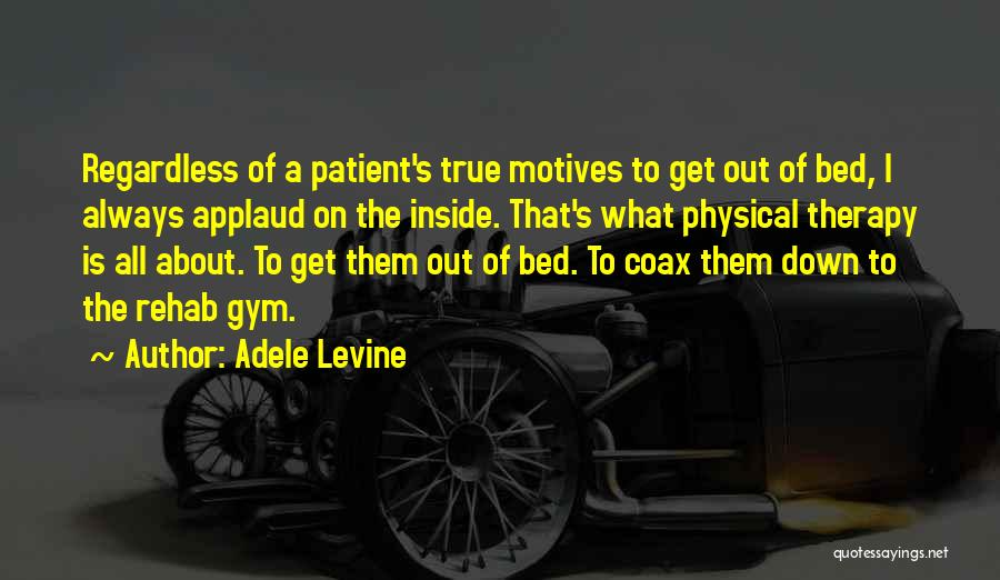 Physical Therapy Rehab Quotes By Adele Levine