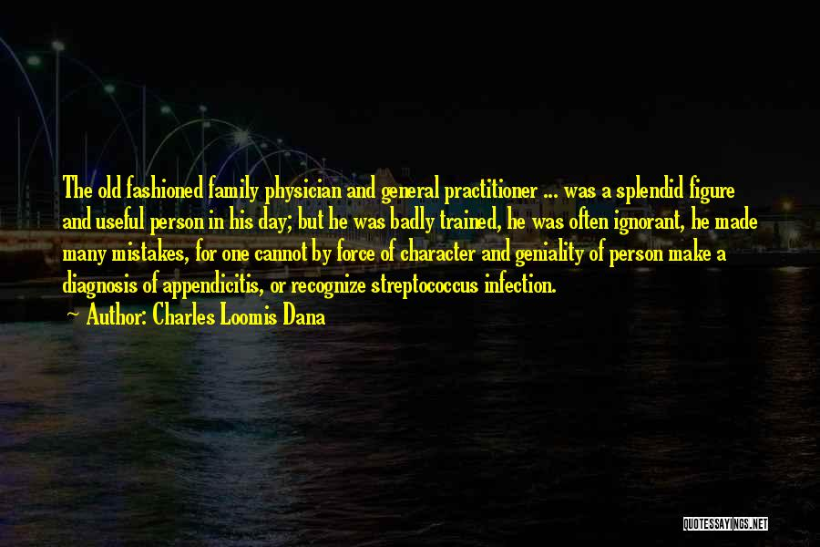 Physician Day Quotes By Charles Loomis Dana