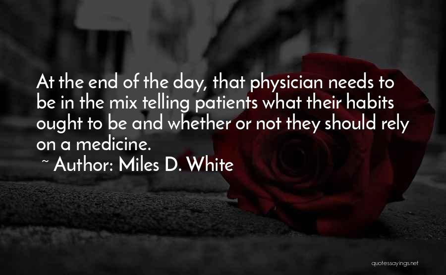 Physician Day Quotes By Miles D. White