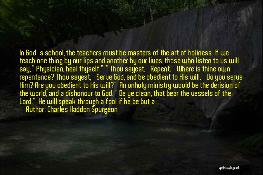 Physician Heal Thyself Quotes By Charles Haddon Spurgeon