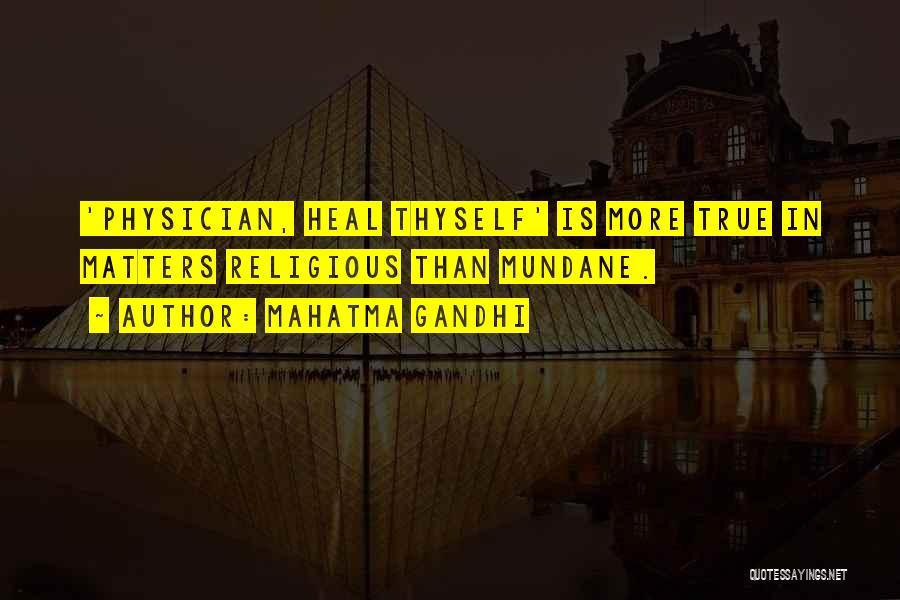 Physician Heal Thyself Quotes By Mahatma Gandhi